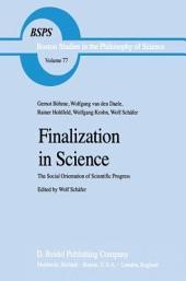 Finalization in Science: The Social Orientation of Scientific Progress