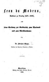 Leon da Modena, Rabbiner zu Venedig (1571 und seine Stellung zur Kabbalah, zum Thalmud und zum Christenthume. (מאמר מגן וצנה להרר יהורה אריה בומודינא.).