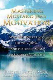 Mastering Mustard Seed Motivation