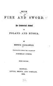 With Fire and Sword: An Historical Novel of Poland and Russia