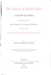 The Prince of Wales' Tour: A Diary in India; with Some Account of the Visits of His Royal Highness to the Courts of Greece, Egypt, Spain, and Portugal, Volume 1