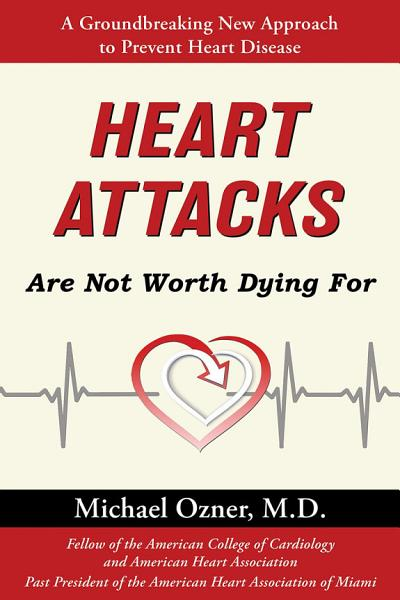 Heart Attacks Are Not Worth Dying For