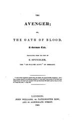 The Avenger Or The Oath Of Blood A German Tale Translated By Robert Huish Etc Book PDF