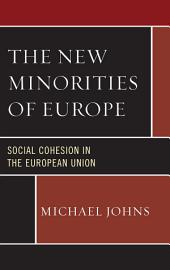 The New Minorities of Europe: Social Cohesion in the European Union