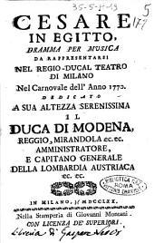 Cesare in Egitto, dramma per musica da rappresentarsi nel regio-ducal teatro di Milano nel carnovale dell'anno 1770. ..