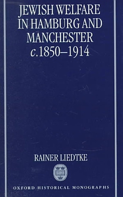 Jewish Welfare in Hamburg and Manchester  C  1850 1914
