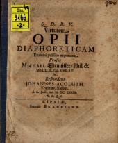 Virtutem opii diaphoreticam