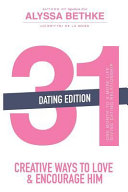 31 Creative Ways to Love and Encourage Him Dating Edition Book