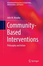 Community-Based Interventions: Philosophy and Action