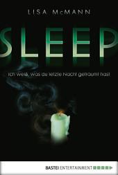SLEEP - Ich weiß, was du letzte Nacht geträumt hast