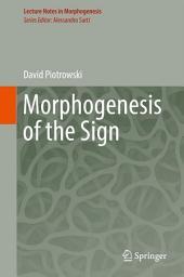 Morphogenesis of the Sign