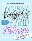Das ultimative Handbuch f  r moderne Kalligrafie   Hand Lettering f  r Anf  nger PDF