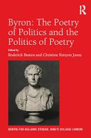 Byron  The Poetry of Politics and the Politics of Poetry PDF