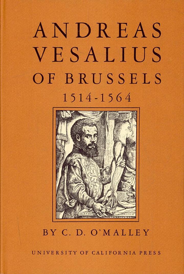 Andreas Vesalius of Brussels, 1514-1564