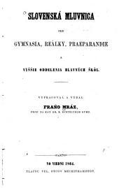 Slovenská mluvnica pre gymnasia, reálky, praeparandie a vyššie oddelenia hlavných škôl