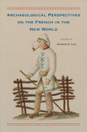 Archaeological Perspectives on the French in the New World PDF