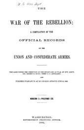 The War of the Rebellion: A Compilation of the Official Records of the Union and Confederate Armies, Part 1, Volume 3