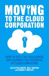 Moving to the Cloud Corporation: How to face the challenges and harness the potential of cloud computing