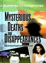 Mysterious Deaths and Disappearances