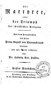 Die Martyrer, oder der Triumph der christlichen Religion: Erstes Bändchen, Band 1