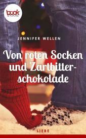 Von roten Socken und Zartbitterschokolade: (Kurzgeschichte, Liebe)