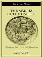 The Armies of the Caliphs