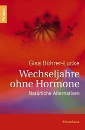 Wechseljahre ohne Hormone: Natürliche Alternativen