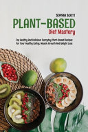 Plant-Based Diet Mastery