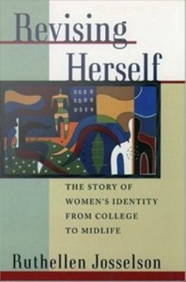 Revising Herself   Women s Identity from College to Midlife