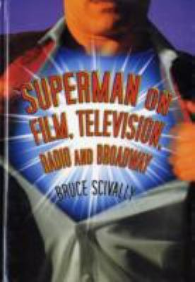 Superman on Film  Television  Radio and Broadway PDF
