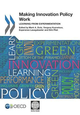 Making Innovation Policy Work Learning from Experimentation PDF