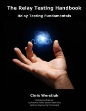 The Relay Testing Handbook #2D: Relay Testing Fundamentals