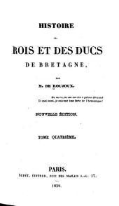 Histoire des rois et des ducs de Bretagne: Volume4