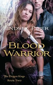 Blood Warrior: Dragon Kings Book Two