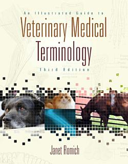 An Illustrated Guide to Veterinary Medical Terminology Book