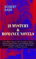 21 MYSTERY   ROMANCE NOVELS  From Whose Bourne  The Triumph of Eug  ne Valmont  Jennie Baxter  Lord Stranleigh Abroad  The Sword Maker  Lady Eleanor  The Herald s of Fame  A Chicago Princess    PDF
