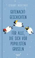 Gutenachtgeschichten f  r alle  die sich vor Populisten gruseln PDF