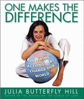 One Makes the Difference: Inspiring Actions that Change our World