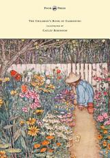 The Children s Book of Gardening   Illustrated by Cayley Robinson PDF