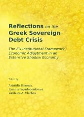 Reflections on the Greek Sovereign Debt Crisis: The EU Institutional Framework, Economic Adjustment in an Extensive Shadow Economy