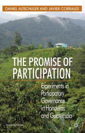 The Promise of Participation: Experiments in Participatory Governance in Honduras and Guatemala