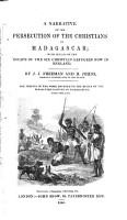 A Narrative of the Persecution of the Christians in Madagascar  with Details of the Escape of the Six Christian Refugees Now in England PDF