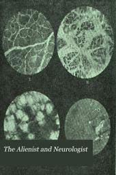The Alienist and Neurologist: Volume 15