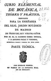 Curso elemental de Botánica teórico y práctico: dispuesto para la enseñanza del Real Jardin Botánico de Madrid