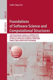 Foundations of Software Science and Computational Structures: 13th International Conference, FOSSACS 2010, Held as Part of the Joint European Conferences on Theory and Practice of Software, ETAPS 2010, Paphos, Cyprus, March 20-28, 2010, Proceedings