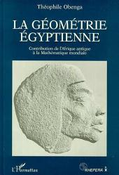La géométrie égyptienne: Contribution de l'Afrique antique à la Mathématique mondiale