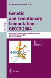 Genetic and Evolutionary Computation — GECCO 2004: Genetic and Evolutionary Computation Conference Seattle, WA, USA, June 26–30, 2004, Proceedings, Part 1