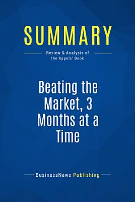Summary  Beating the Market  3 Months at a Time PDF