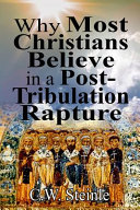 Why Most Christians Believe in a Post Tribulation Rapture