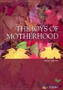 THE JOYS OF MOTHERHOOD PDF